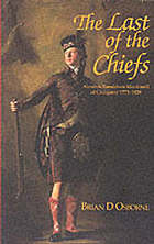The last of the chiefs : Alasdair Ranaldson Macdonell of Glengarry 1773-1828