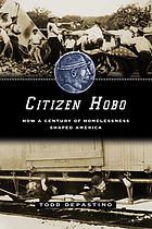 Citizen hobo : how a century of homelessness shaped America