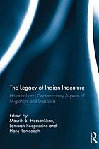 Legacy of Indian indenture : historical and contemporary aspects of migration and diaspora.