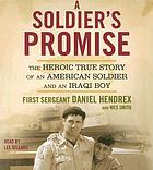 A soldier's promise : [the heroic true story of an American soldier and an Iraqi boy]