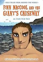 Finn MacCool and the Giant's Causeway : an Irish folk tale