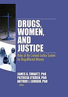 Drugs, women and justice : roles of the criminal justice system for drug-affected women