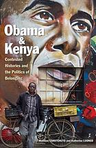 Obama and Kenya : contested histories and the politics of belonging