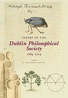 Papers of the Dublin Philosophical Society 1683-1709
