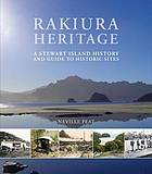 Rakiura heritage : a Stewart Island history and guide to historic sites