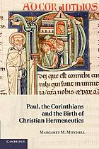 Paul, the Corinthians, and the birth of Christian hermeneutics