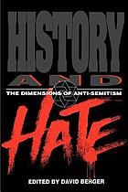 History and hate : the dimensions of anti-Semitism