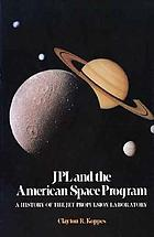 JPL and the American space program : a history of the Jet Propulsion Laboratory