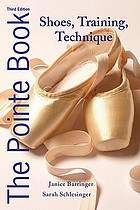 The pointe book : shoes, training & technique