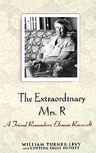 The extraordinary Mrs. R : a friend remembers Eleanor Roosevelt