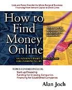 How to find money online : an Internet-based capital guide for entrepreneurs