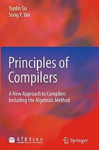 Principles of compilers : a new approach to compilers including the algebraic method