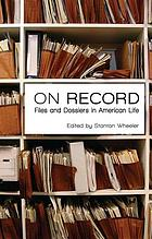 On record : files and dossiers in American life