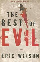 The best of evil : a novel