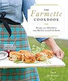 The Farmette cookbook : recipes and adventures from my life on an Irish farm