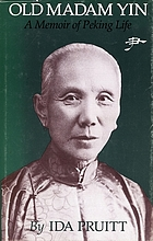 Old Madam Yin : a memoir of Peking life, 1926-1938