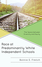 Race at predominantly White independent schools : the space between diversity and equity