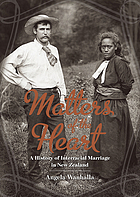 Matters of the heart : a history of interracial marriage in New Zealand
