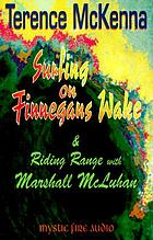 Surfing on Finnegans Wake : Riding range with Marshall McLuhan