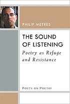 The sound of listening : poetry as refuge and resistance