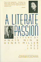A literate passion : letters of Anaïs Nin and Henry Miller, 1932-1953