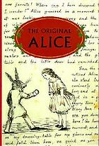 The original Alice : from manuscript to Wonderland