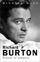 Richard Burton : prince of players