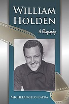 William Holden : a biography