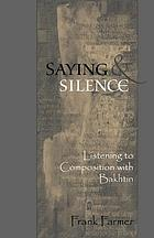 Saying and silence : listening to composition with Bakhtin