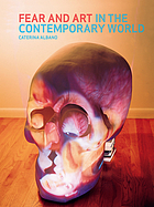 Fear and art in the contemporary world