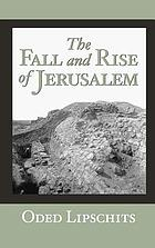 The fall and rise of Jerusalem : Judah under Babylonian rule