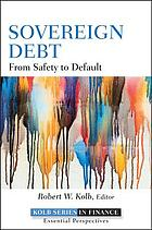 Sovereign debt : from safety to default