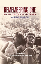 Remembering Che : My Life with Che Guevara.