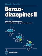 Benzodiazepines II : a Handbook. Basic Data, Analytical Methods, Pharmacokinetics, and Comprehensive Literature