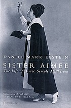 Sister Aimee : the life of Aimee Semple McPherson