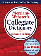Merriam-Webster's collegiate dictionary.