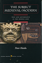 The subject medieval/modern : text and governance in the Middle Ages