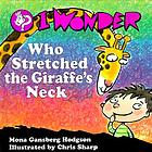 I wonder who stretched the giraffe's neck