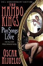 The mambo kings play songs of love : a novel
