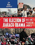 The election of Barack Obama : race and politics in America