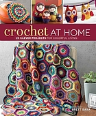 Crochet at home : 25 clever projects for colorful living