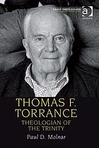 Thomas F. Torrance : theologian of the Trinity