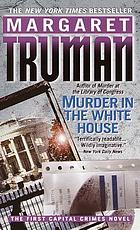 Murder in the White House : a novel