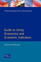 The Financial Times guide to using economics and economic indicators