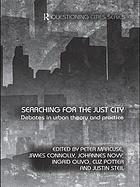 Searching for the just city : debates in urban theory and practice