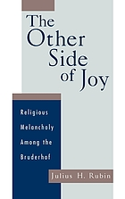 The other side of joy : religious melancholy among the Bruderhof