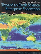 Toward an Earth Science Enterprise federation : results from a workshop