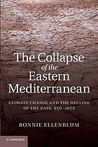 The collapse of the eastern Mediterranean : climate change and the decline of the East, 950-1072