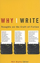 Why I write : thoughts on the craft of fiction