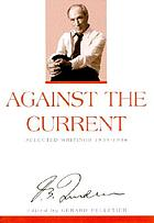 Against the current : selected writings 1939-1996